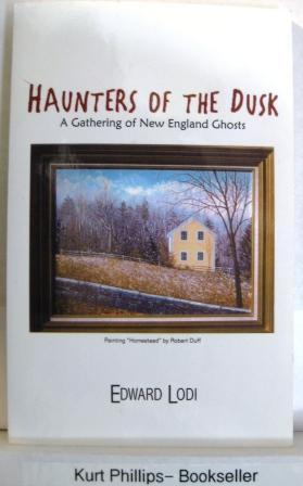 Haunters of the Dusk A Gathering of New England Ghosts