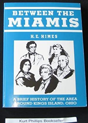Between The Miamis A Brief History of the Area Around Kings Island, Ohio