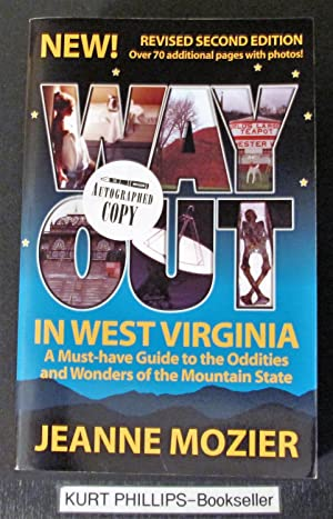 Way Out in West Virginia: A Must-have Guide to the Oddities & Wonders of the Mountain