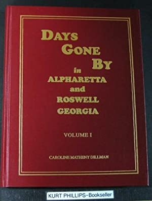 Days Gone by in Alpharetta and Roswell,: Dillman, Caroline Matheny