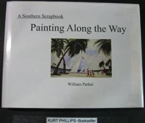 Painting Along the Way A Southern Scrapbook (Signed Copy)