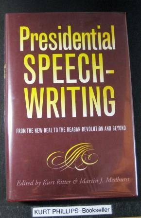 Presidential Speechwriting: From the New Deal to: Ritter, Kurt and