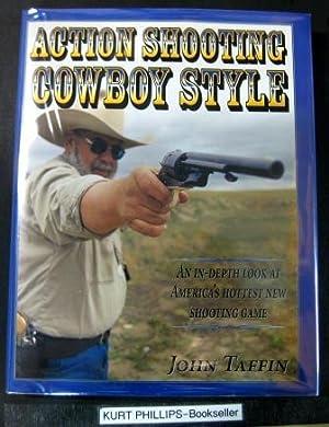 Action Shooting Cowboy Style: Taffin, John