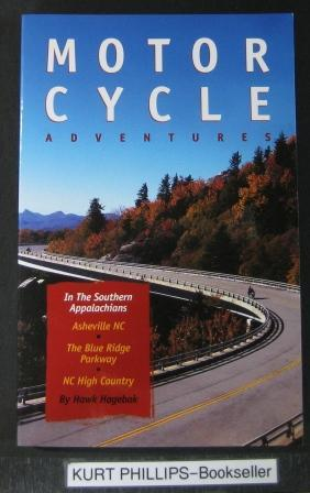 Motorcycle Adventures in the Southern Appalachians: Asheville Nc, the Blue Ridge Parkway, Nc High...