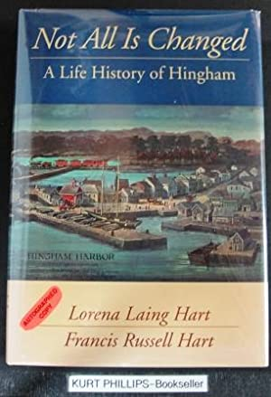 Not All Is Changed A Life History of Hingham (Signed Copy)