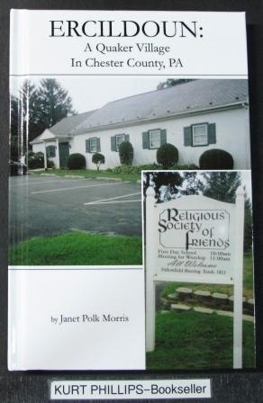 Ercildoun: A Quaker Village in Chester County, PA (Signed Copy)