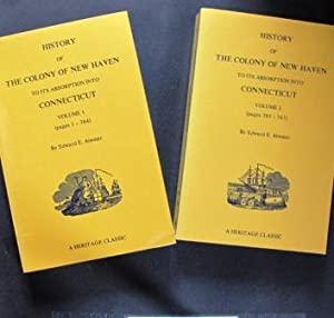 History of the Colony of New Haven to its Absorption into Connecticut Volume 1 (pages 1-384), Vol...