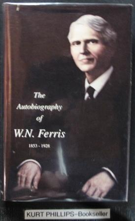The Autobiography of Woodbridge N. Ferris with an Unfinished Preface By Carleton G. Ferris and Se...