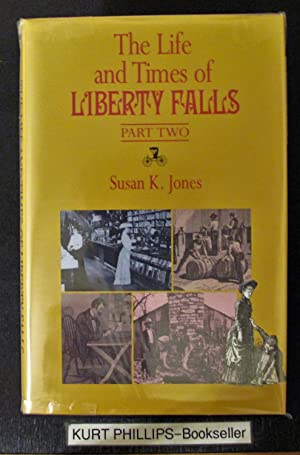 The Life and Times of Liberty Falls Part Two