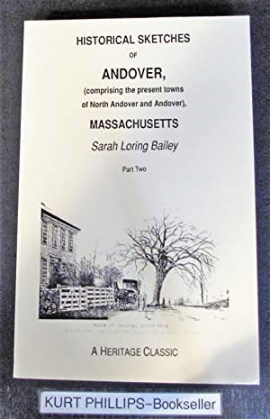Historical Sketches of Andover: Comprising the Present Towns of North Andover & Andover Massachus...