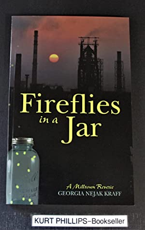 Fireflies in a Jar: A Milltown Reverie