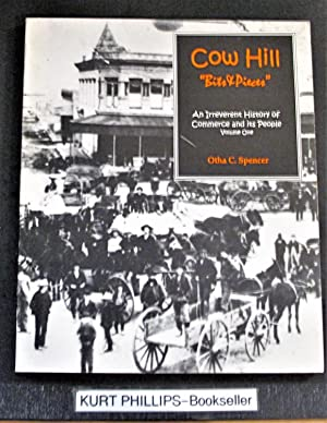 Cow Hill Bits & Pieces: A Irreverent History of Commerce and It's People, Volume One
