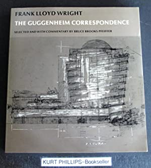 Frank Lloyd Wright: The Guggenheim Correspondence