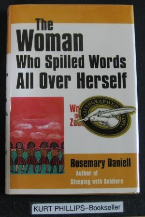 The Woman Who Spilled Words All over Herself: Writing and Living the Zona Rosa Way (Signed Copy)