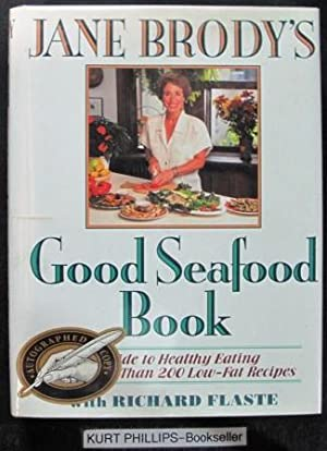 Jane Brody's Good Seafood Book : A Guide to Healthy Eating with More Than 200 Low-Fat Recipes