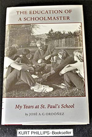 The Education of A Schoolmaster: My Years at St. Paul's School (Signed Copy)