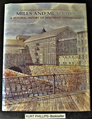 Mills and Meadows: A Pictorial History of Northeast Connecticut