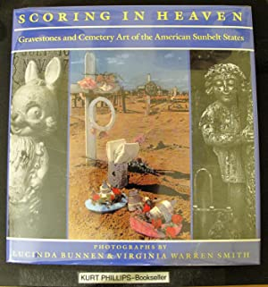 Scoring in Heaven: Gravestones and Cemetery Art of the American Sunbelt States (Signed Copy)