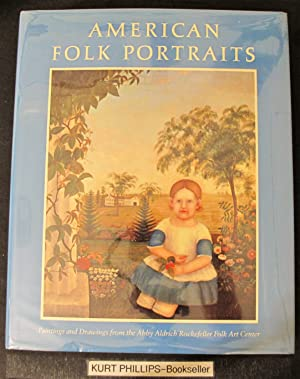 American Folk Portraits: Paintings and Drawings from the Abby Aldrich Rockefeller Folk Art Center...