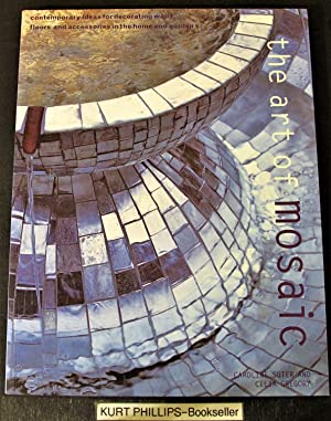 Art of Mosaic: Contemporary Ideas for Decorating Walls, Floors and Accessories in the Home and Ga...