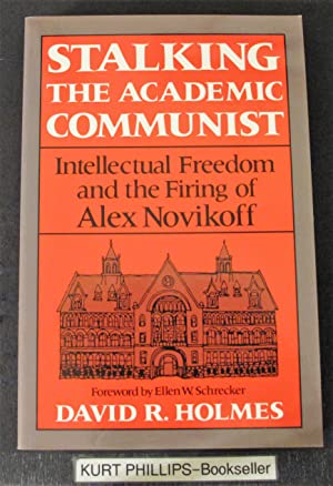 Stalking the Academic Communist: Intellectual Freedom and the Firing of Alex Novikoff. Ellen W. S...