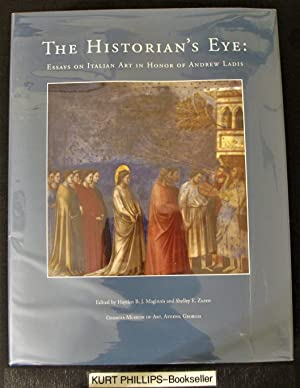 The Historian's Eye: Essays on Italian Art in Honor of Andrew Ladis: Georgia Museum of Art, Athen...