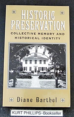 Historic Preservation: Collective Memory and Historical Identity