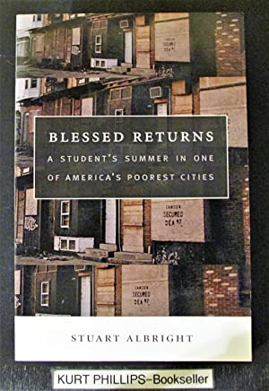 Blessed Returns: A Student's Summer in One of America's Poorest Cities (Signed Copy)