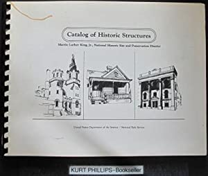 Catalog of Historic Structures: Martin Luther King, Jr., National Historic Site and Preservation ...