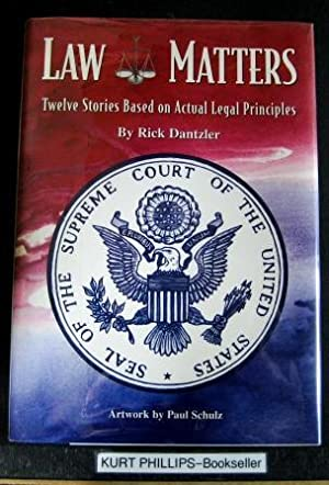 Law Matters Twelve Stories Based on Actual Legal Principles