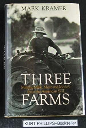 Three Farms: Making Milk, Meat and Money from the American Soil.