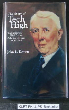 The Story of Tech High: Technological High: Keown, John L