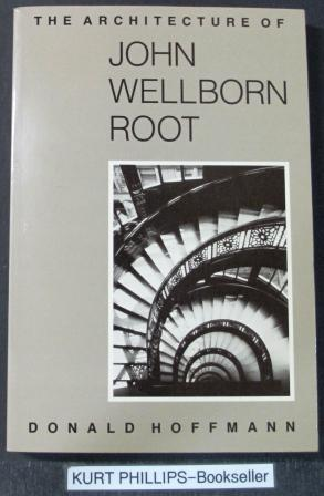 The Architecture of John Wellborn Root