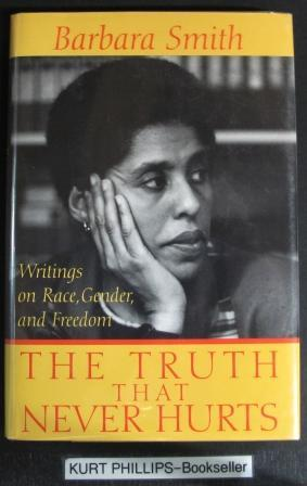 The Truth That Nevers Hurts: Writings on Race, Gender, and Freedom.