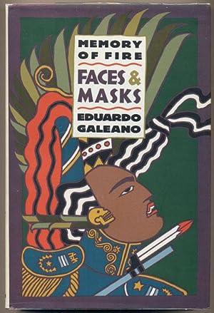 Memory of Fire II: Faces and Masks: Galeano, Eduardo