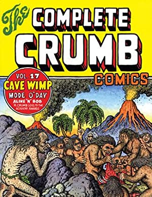 The Complete Crumb Comics Volume 17; The Late 1980s: Cave Wimp.