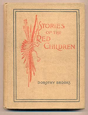 Stories of the Red Children: Brooks, Dorothy