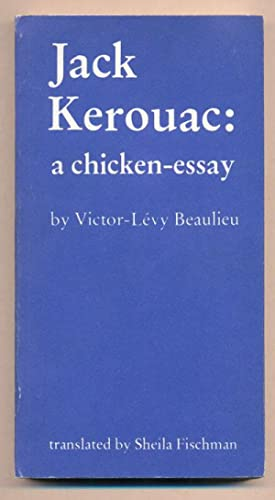 Jack Kerouac: a chicken-essay: Beaulieu, Victor-Levy; Translated