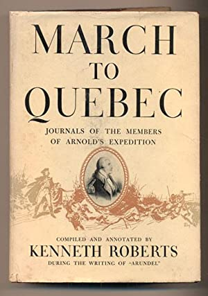 March to Quebec: Journals of the Members: Roberts, Kenneth (Compiler)