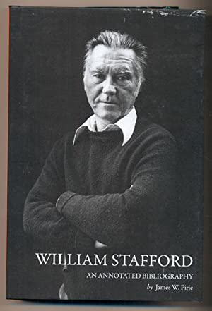 William Stafford: An Annotated Bibliography: Pirie, James W.