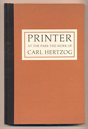 Printer at the Pass: The Work of: Hertzog, Carl]; Compiled