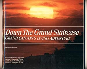 Down The Grand Staircase: Geerlings, Paul E. (Text and photographs)