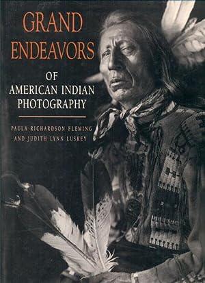 Grand Endeavors of American Indian Photography: Fleming, Paula Richardson;