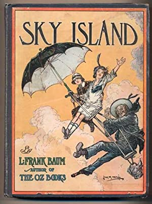 Sky Island: Being the Further Exciting Adventures: Baum, L. Frank