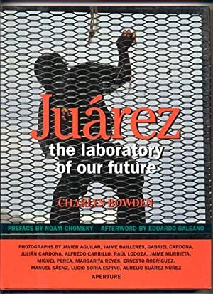 Juarez: The Laboratory of Our Future: Bowden, Charles