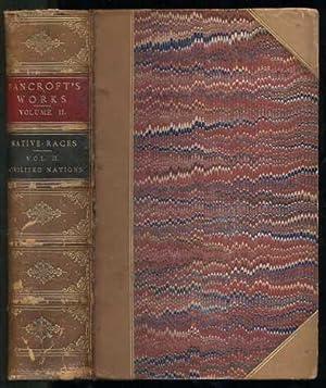 Works of Hubert Howe Bancroft: The Native: Bancroft, Hubert Howe