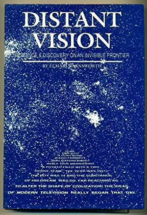 Distant Vision: Romance and Discovery on an Invisible Frontier: Farnsworth, Philo T.]; Mrs. Elma G....
