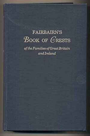Fairbairn's Book of Crests of the Families: Fairbairn, James