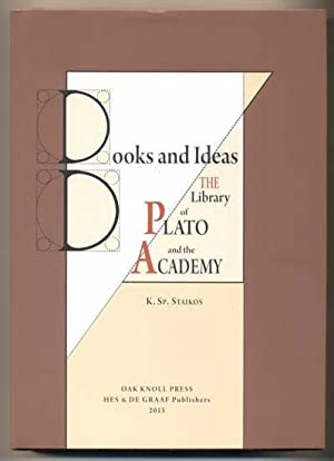 Books and Ideas: The Library of Plato: Staikos, K. (Konstantinos)