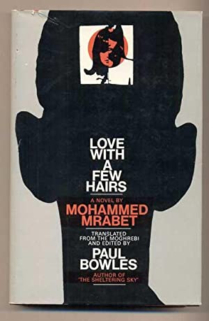 Love With a Few Hairs: Mrabet, Mohammed; Translated